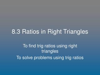 8.3 Ratios in Right Triangles