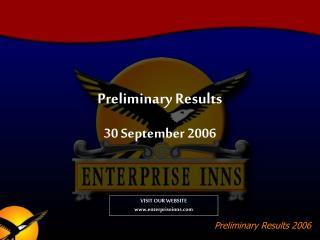 Preliminary Results 30 September 2006