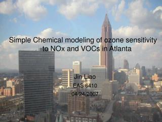 Simple Chemical modeling of ozone sensitivity     to NOx and VOCs in Atlanta