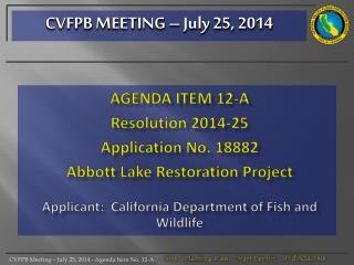 AGENDA ITEM  12-A Resolution 2014-25 Application  No. 18882 Abbott Lake Restoration Project