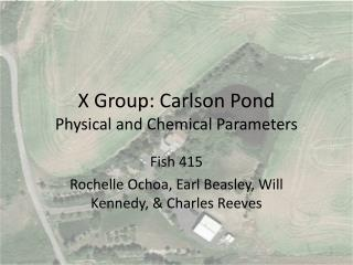 X Group: Carlson Pond Physical and Chemical Parameters