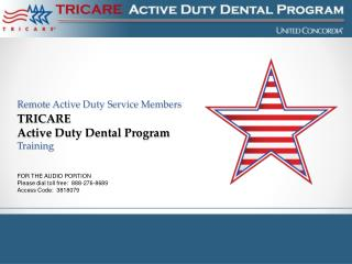 Remote Active Duty Service Members TRICARE  Active Duty Dental Program  Training