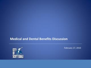 Medical and Dental Benefits Discussion