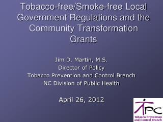 Tobacco-free/Smoke-free Local Government Regulations and the Community Transformation Grants