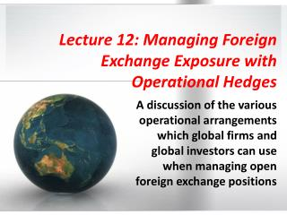 Lecture 12: Managing Foreign Exchange Exposure with Operational Hedges
