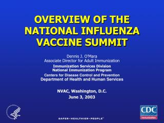 OVERVIEW OF THE NATIONAL INFLUENZA VACCINE SUMMIT