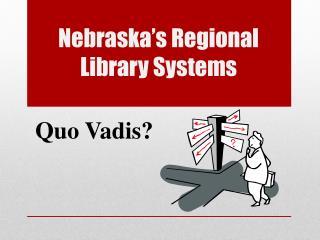 Nebraska's Regional Library Systems