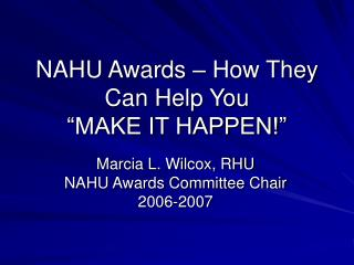 "NAHU Awards – How They Can Help You ""MAKE IT HAPPEN!"""