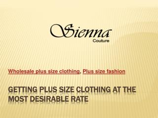 Getting Plus size clothing at the most Desirable rate