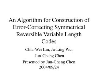 An Algorithm for Construction of Error-Correcting Symmetrical Reversible Variable Length Codes