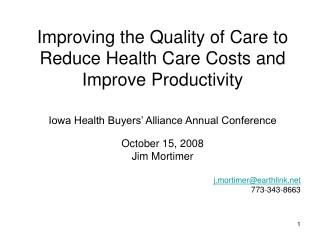 Improving the Quality of Care to Reduce Health Care Costs and Improve Productivity