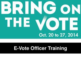 E-Vote Officer Training