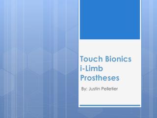 Touch Bionics  i-Limb Prostheses