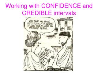 Working with CONFIDENCE and CREDIBLE intervals