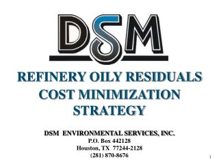 REFINERY OILY RESIDUALS  COST MINIMIZATION STRATEGY DSM  ENVIRONMENTAL SERVICES, INC.
