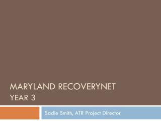 Maryland  Recoverynet year 3