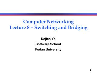 Computer Networking Lecture 8 – Switching and Bridging