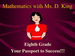 Mathematics with Ms. D. King