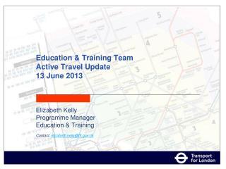 Education & Training Team Active Travel Update 13 June 2013