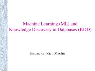 Machine Learning (ML) and Knowledge Discovery in Databases (KDD)