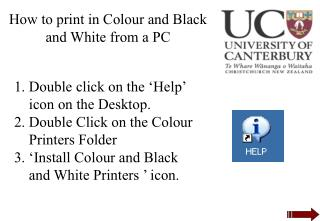 Double click on the 'Help' icon on the Desktop. Double Click on the Colour Printers Folder