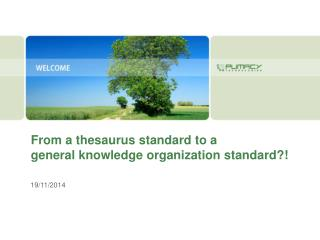 From a thesaurus standard to a  general knowledge organization standard?!