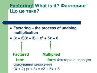 Factoring What is it
