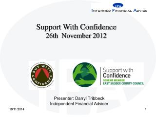 Presenter: Darryl Tribbeck Independent Financial Adviser