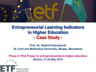 Entrepreneurial Learning Indicators  in Higher Education - Case Study -