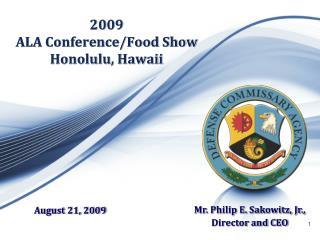2009  ALA Conference/Food Show Honolulu, Hawaii