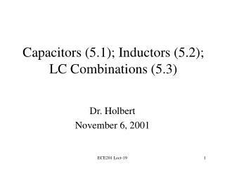 Capacitors (5.1); Inductors (5.2); LC Combinations (5.3)