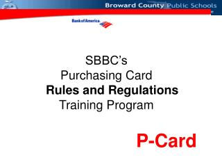 SBBC's Purchasing Card              Rules and Regulations Training Program