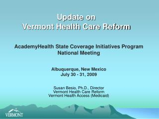 Update on  Vermont Health Care Reform
