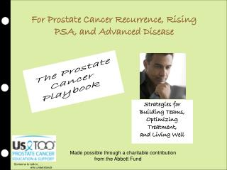 For Prostate Cancer Recurrence, Rising PSA, and Advanced Disease