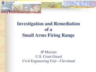 Investigation and Remediation of a Small Arms Firing Range