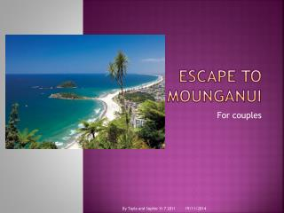 Escape to  mounganui