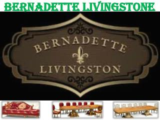Bernadette Livingston Custom Home Furnishing Furniture Store