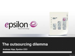 The outsourcing dilemma