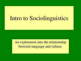 Intro to Sociolinguistics
