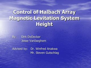 Control of Halbach Array Magnetic Levitation System Height