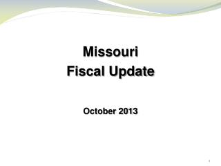 Missouri Fiscal Update October 2013