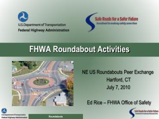 FHWA Roundabout Activities
