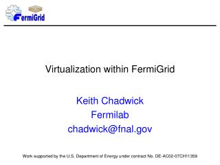 Virtualization within FermiGrid