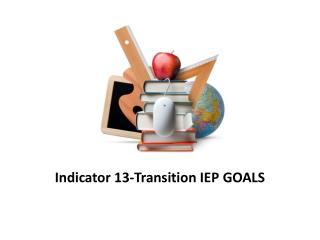 Indicator 13-Transition IEP GOALS