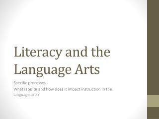 Literacy and the Language Arts
