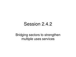 Session 2.4.2