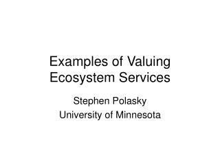 Examples of Valuing Ecosystem Services