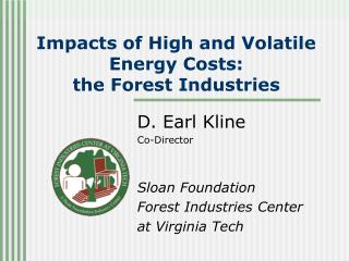 Impacts of High and Volatile Energy Costs:   the Forest Industries