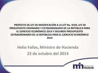 Helio Fallas, Ministro de Hacienda 22 de octubre del 2014