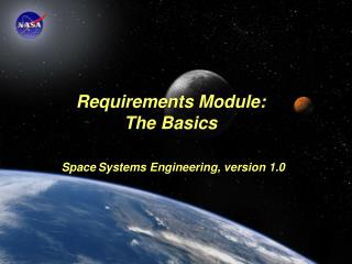 Requirements Module: The Basics Space Systems Engineering, version 1.0